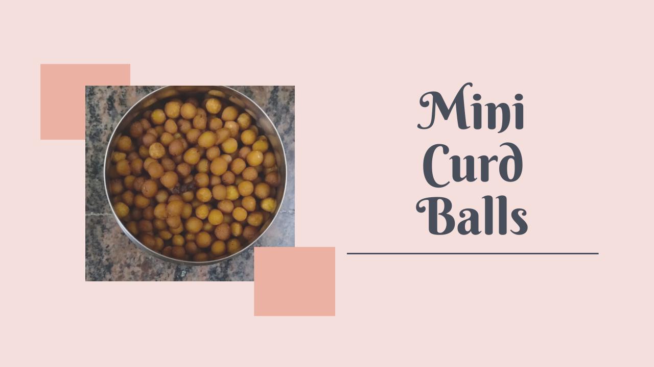 Mini Curd Balls | Palakayalu